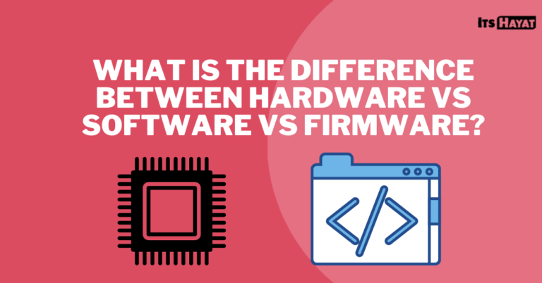What is the Difference Between Hardware vs Software vs Firmware