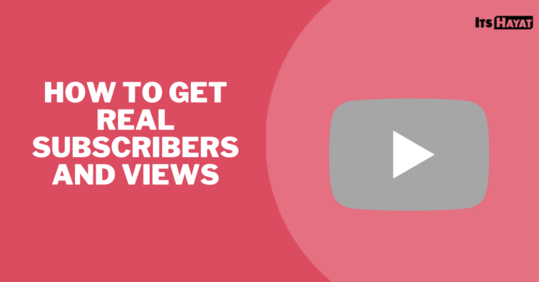 How to Get Real Subscribers and Views