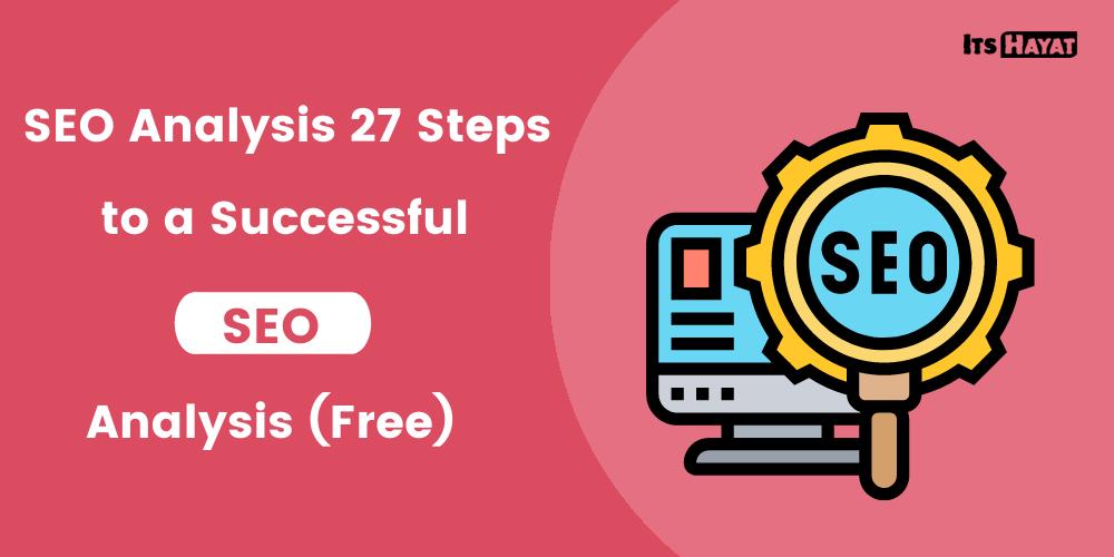 seo analysis 27 steps to a successful seo analysis free